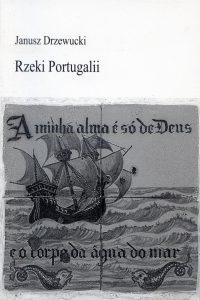 """Janusz Drzewucki, """"Rzeki Portugalii"""""""
